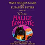 Mary Higgins Clark and Elizabeth Peters Present More Malice Domestic: An Anthology of Original Mystery Stories | Mary Higgins Clark,Elizabeth Peters