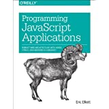 Programming JavaScript Applications: Robust Web Architecture With Node, HTML5, and Modern JS Libraries ~ Eric Elliott