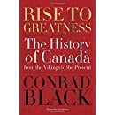 Rise to Greatness: The History of Canada From the Vikings...