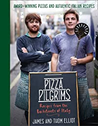 Pizza Pilgrims: Recipes from the Backstreets of Italy