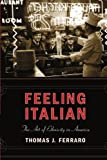 img - for Feeling Italian: The Art of Ethnicity in America (Nation of Nations) by Thomas J. Ferraro (2005-05-01) book / textbook / text book
