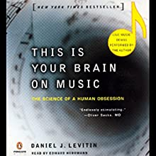 This Is Your Brain on Music: The Science of a Human Obsession Audiobook by Daniel J. Levitin Narrated by Edward Herrman