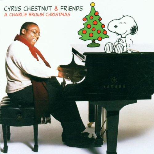 Charlie Brown Christmas by Cyrus Chestnut &amp; Friends,&#32;Peanuts (Related Recordings) and Charles M. Schulz (Tribute)