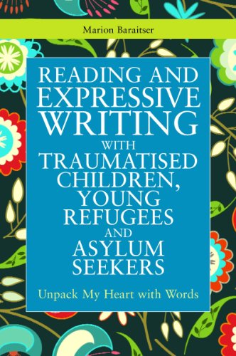 Reading And Expressive Writing With Traumatised Children, Young Refugees And Asylum Seekers: Unpack My Heart With Words (Writing For Therapy Or Personal Development) front-105512