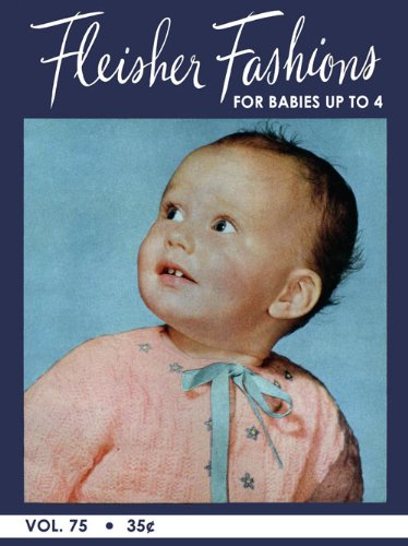 Fleisher's #75 c.1946 - Hand Knit and Crochet Patterns for Babies up to 4 Years Old