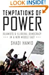 Temptations of Power: Islamists and I...