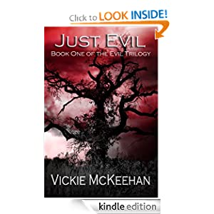 Free Kindle Book: Just Evil (The Evil Trilogy Book One), by Vickie McKeehan. Publisher: Beachdevils Press; 2 edition (December 3, 2011)