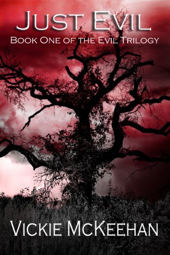 Just Evil (The Evil Trilogy Book One) by Vickie McKeehan