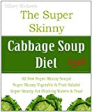 The Super Skinny Cabbage Soup Diet Plus!
