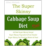 The Super Skinny Cabbage Soup Diet Plus! ~ Hillary Michaels