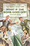 What If the Bomb Goes Off? (Coming Alive) (0237523213) by Ross, Stewart