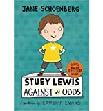 img - for [ STUEY LEWIS AGAINST ALL ODDS: STORIES FROM THE THIRD GRADE (STUEY LEWIS) ] By Schoenberg, Jane ( Author) 2013 [ Paperback ] book / textbook / text book