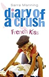 Diary of a Crush 1: French Kiss Sarra Manning