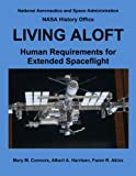 img - for LIVING ALOFT: Human Requirements for Extended Spaceflight (NASA History Series) book / textbook / text book