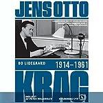 Jens Otto Krag 1914 - 1961 | Bo Lidegaard