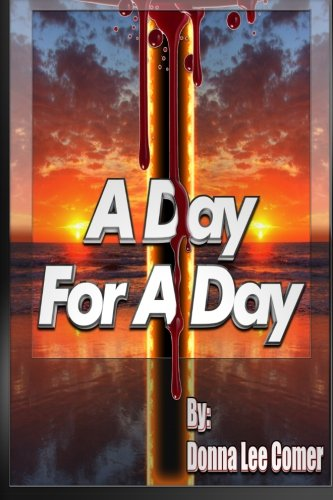 A Day For A Day: Donna Lee Comer: 9781450549707: Amazon.com: Books