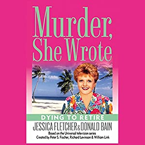 Murder, She Wrote: Dying to Retire Audiobook