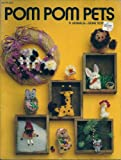 img - for Pom Pom Pets 11 Animals -- Sure to Please book / textbook / text book