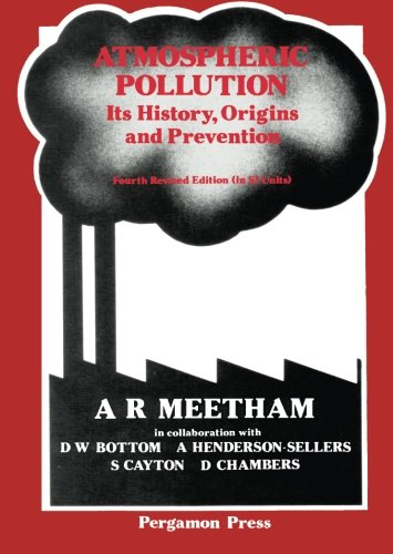 Atmospheric Pollution: Its History, Origins and Prevention, Fourth Revised Edition (in SI Units)