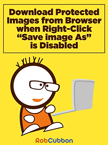 Download Protected Images From Browser When Right Click Save Image As is Disabled