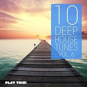 10 Deep House Tunes Vol 6 2013