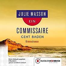 Ein Commissaire geht baden (Commissaire Lucien Levèfre 2) | Livre audio Auteur(s) : Julie Masson Narrateur(s) : Martin Umbach
