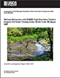 img - for Wetland Delineation with IKONOS High-Resolution Satellite Imagery, Fort Custer Training Center, Battle Creek, Michigan, 2005 book / textbook / text book