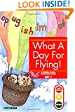 What a Day for Flying!: Bring-It-All-Together Book (Get Ready, Get Set, Read!/Set 1)