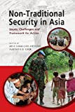 img - for Non-Traditional Security in Asia: Issues, Challenges and Framework for Action book / textbook / text book