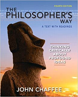 The Philosopher's Way: Thinking Critically About Profound Ideas Plus