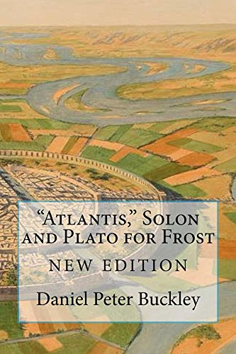 Book: Atlantis, Solon and Plato for Frost by Daniel Peter Buckley