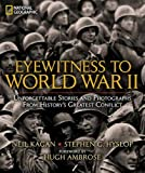 img - for Eyewitness to World War II: Unforgettable Stories and Photographs From History's Greatest Conflict book / textbook / text book