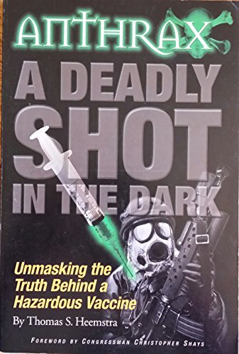 Anthrax: A Deadly Shot in the Dark: Unmasking the Truth Behind a Hazardous Vaccine