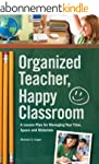 Organized Teacher, Happy Classroom: A...