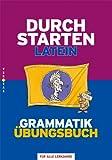 Durchstarten - Latein - Neubearbeitung: Alle Lernjahre - Grammatik - Dein Übungsbuch: Übungsbuch mit Lösungen title=