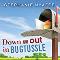 Down and Out in Bugtussle: The Mad Fat Road to Happiness Audiobook by Stephanie McAfee Narrated by Cassandra Campbell