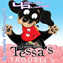 Tessa's Troubles (       UNABRIDGED) by Amelia Picklewiggle Narrated by Laurie Smith