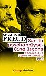 Sur la psychanalyse. Cinq lecons donn�es � la Clark University - 1910 par Freud
