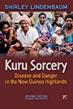 Kuru Sorcery: Disease and Danger in the New Guinea Highlands, Second Edition