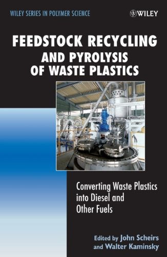 Feedstock Recycling and Pyrolysis of Waste Plastics: Converting Waste Plastics into Diesel and Other Fuels (Wiley Series in Polymer Science)