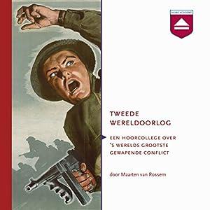 Tweede Wereldoorlog: Een hoorcollege over 's werelds grootste gewapende conflict Audiobook