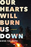 img - for Our Hearts Will Burn Us Down: A Novel book / textbook / text book