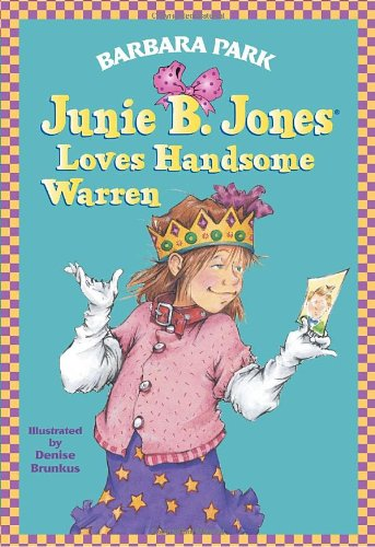 Junie B. Jones Loves Handsome Warren (Junie B. Jones, No. 7)