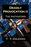 img - for Deadly Provocation, Vol. 2: The Instigators book / textbook / text book