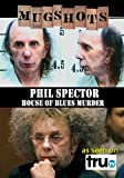 Mugshots: Phil Spector - House of Blues Murder (Amazon.com exclusive)