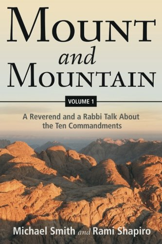 Mount and Mountain: A Reverend and a Rabbi Talk about the Ten Commandments (Volume 1)