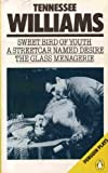 Sweet Bird of Youth / A Streetcar named Desire / The Glass Menagerie (Penguin Plays) (0140480153) by Tennessee Williams