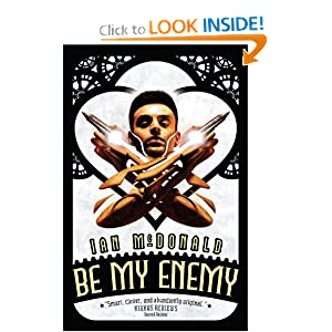 Be My Enemy (Everness) by Ian McDonald