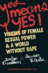 Yes Means Yes: Visions of Female Sexu...