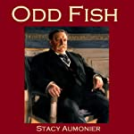 Odd Fish: Being a Casual Selection of London Residents   Stacy Aumonier